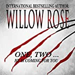 One, Two...He Is Coming for You: Rebekka Franck, Book 1 | Willow Rose
