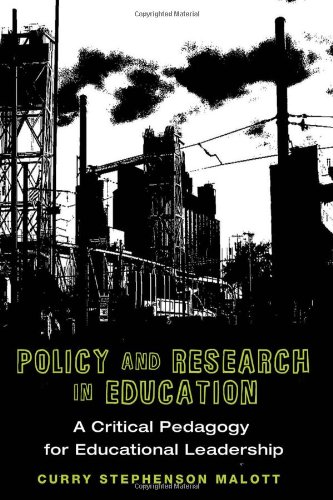 Policy and Research in Education: A Critical Pedagogy for Educational Leadership (Education Management)