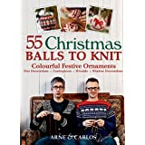 55 Christmas Balls to Knit - Colourful Festive Ornaments (Paperback)