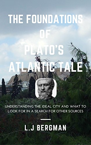 the-foundations-of-platos-atlantic-tale-understanding-the-ideal-city-and-what-to-look-for-in-a-searc
