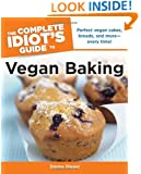 The Complete Idiot's Guide to Vegan Baking (Complete Idiot's Guides (Lifestyle Paperback))