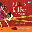 A Job to Kill For (       UNABRIDGED) by Janice Kaplan Narrated by Susan Denaker
