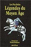 echange, troc Michel Stanesco - Les Plus Belles Légendes du Moyen Age