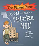 Avoid Working in a Victorian Mill (The Danger Zone)