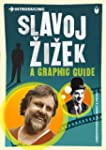 Introducing Slavoj Zizek: A Graphic G...
