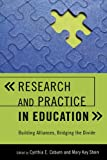 img - for Research and Practice in Education: Building Alliances, Bridging the Divide book / textbook / text book