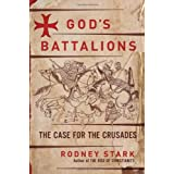 God's Battalions: The Case for the Crusadesby Rodney Stark