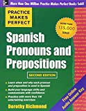 Practice Makes Perfect Spanish Pronouns and Prepositions, Second Edition (Practice Makes Perfect (McGraw-Hill))