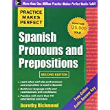 Practice Makes Perfect Spanish Pronouns and Prepositions, Second Edition (Practice Makes Perfect (McGraw-Hill))by Dorothy Richmond