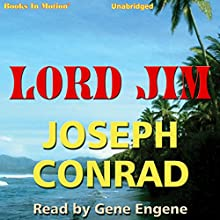 Lord Jim (       UNABRIDGED) by Joseph Conrad Narrated by Gene Engene
