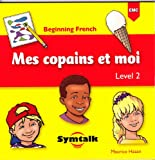 img - for Mes Copains et Moi. Beginning French. Level 2 book / textbook / text book