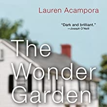 The Wonder Garden (       UNABRIDGED) by Lauren Acampora Narrated by Jennifer Van Dyck