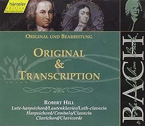 Bach: Original & Transcription - sonatas and partitas after J. A. Reincken (Edition Bachakademie Vol 110) /Hill