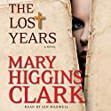 The Lost Years: A Novel (       UNABRIDGED) by Mary Higgins Clark Narrated by Jan Maxwell