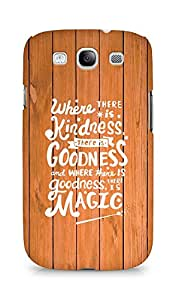 AMEZ where there is kindness there is goodness Back Cover For Samsung Galaxy S3 i9300