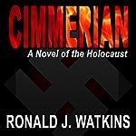 Cimmerian: A Novel of the Holocaust | Ronald Watkins