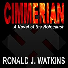 Cimmerian: A Novel of the Holocaust (       UNABRIDGED) by Ronald Watkins Narrated by Wayne June