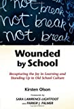 img - for Wounded by School: Recapturing the Joy in Learning and Standing Up to Old School Culture by Kirsten Olson published by Teachers College Press (2009) book / textbook / text book