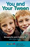 You and Your Tween: Managing the years from 9 to 13
