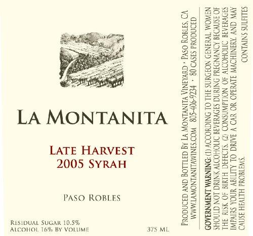 2005 La Montanita San Luis Obispo County Late Harvest Syrah 375 Ml