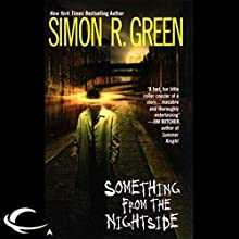 Something from the Nightside: Nightside, Book 1 Audiobook by Simon R. Green Narrated by Marc Vietor