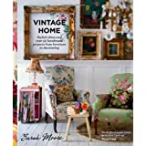 Vintage Home: Stylish ideas and over 50 projects from furniture to decoratingby Sarah Moore