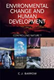 img - for Environmental Change and Human Development: Controlling nature? (Arnold Publication) book / textbook / text book