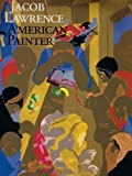 img - for By Ellen Harkins Wheat Jacob Lawrence, American Painter book / textbook / text book