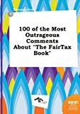 img - for 100 of the Most Outrageous Comments about the Fairtax Book book / textbook / text book