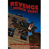 Revenge of the Masked Ghostby Kevin Paul Shaw Broden