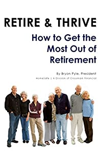 Retire & Thrive: How to get the most out of retirement.