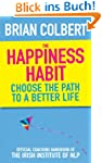 The Happiness Habit: Choose the Path...
