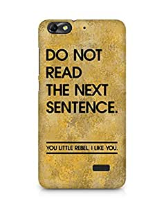 AMEZ do not read the next sentence i like you Back Cover For Huawei Honor 4C