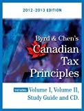 Byrd & Chen's Canadian Tax Principles, 2012 - 2013 Edition, Volume I & II with Study Guide
