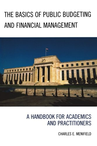 The Basics of Public Budgeting and Financial Management:...