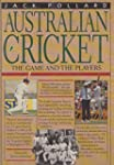Australian Cricket: The Game and the...