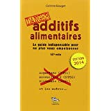 Additifs alimentaires danger !par Corinne Gouget