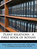 img - for Plant relations: a first book of botany book / textbook / text book