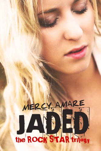 Jaded (Rock Star Trilogy) by Mercy Amare