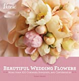 Victoria Beautiful Wedding Flowers: More than 300 Corsages, Bouquets, and Centerpieces