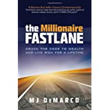 The Millionaire Fastlane: Crack the Code to Wealth and Live Rich for a Lifetime. ~ MJ DeMarco