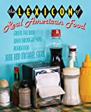 The Lexicon of Real American Food (076276094X) by Stern, Jane