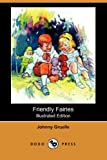 Friendly Fairies (Illustrated Edition) (Dodo Press) (1406549827) by Gruelle, Johnny