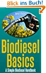 Make your own bio diesel : A Simple B...