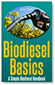 Make your own biodiesel : A Simple BioDiesel Handbook ( Learn to Make BioDiesel Step by Step The Easy Way): Make your own BioDiesel: The definitive step ... Bio Diesel Step by Step The Easy Way) 1)