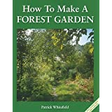 How to Make a Forest Garden: 1by Patrick Whitefield