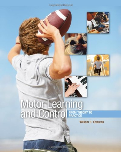 Motor Learning and Control: From Theory to Practice...