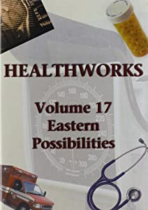 Health Works 17: Eastern Possibilities