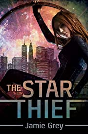 The Star Thief (Star Thief Chronicles Series Book 1)