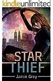The Star Thief (Star Thief Chronicles Series Book 1) (English Edition)
